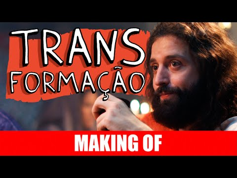 Making Of – Transformação