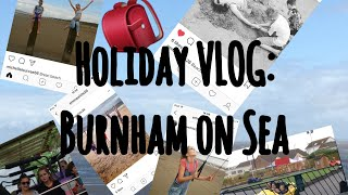 HOLIDAY VLOG: Burnham On Sea