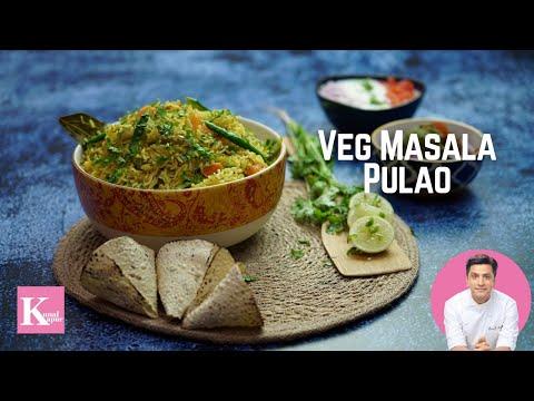 वेज पुलाओ बनाने का तरीका | Veg Pulao Recipe | Quick & Easy | Chef Kunal Kapur Rice Recipes