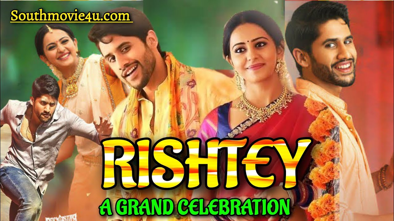 Download Rishtey A Grand Celebration Hindi Dubbed Full Movie | Naga Chaitanya | Release Date Confirm