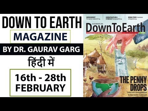 Down to earth magazine 2018 analysis February 15 - 28 for Geography optional UPSC 2018 & 2019 mains