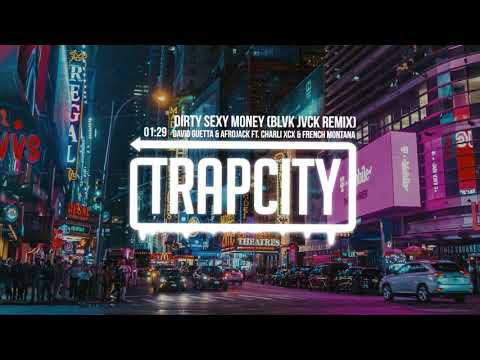 David Guetta & Afrojack – Dirty Sexy Money ft. Charli XCX & French Montana (BLVK JVCK Remix)