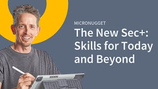 The New Sec+: Skills for Today and Beyond