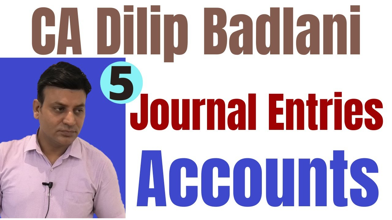 Journal Entries: Accounts: Lecture 5: Basics: Practical Problems & Solutions