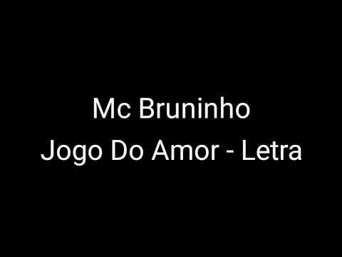 Mc Bruninho - Jogo Do Amor (Letra)