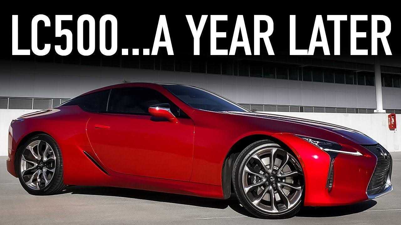 Lexus LC 500 Ownership Review...One Year Later