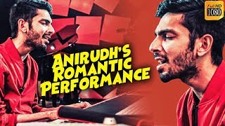Anirudh's LIVE Romantic Performance - Fall in Love Again!!