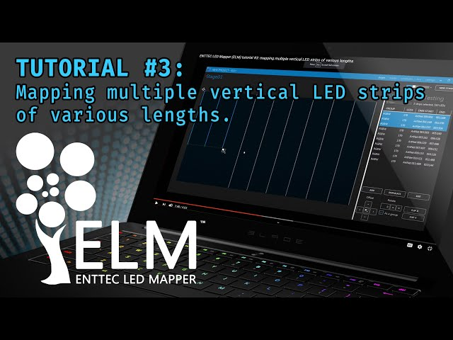 ELM (ENTTEC LED Mapper) tutorial #3: mapping multiple vertical LED strips of various lengths
