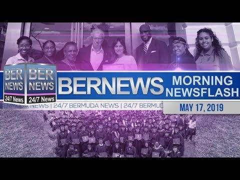Bernews Newsflash For Friday, May 17, 2019