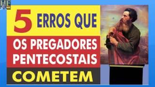 TOP 5 erros que a maioria dos pregadores pentecostais cometem.