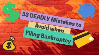 33 Fatal Mistakes Before Filing Chapter 7  & chapter 13 Oxnard Bankruptcy Lawyer