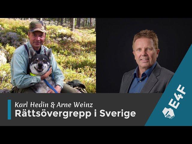 Karl Hedin & Arne Weinz - Skrämmande rättsövergrepp i Sverige (hela föredraget)