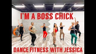 I'm A Boss Chic - Dance Fitness With Jessica - Join Our Livestream