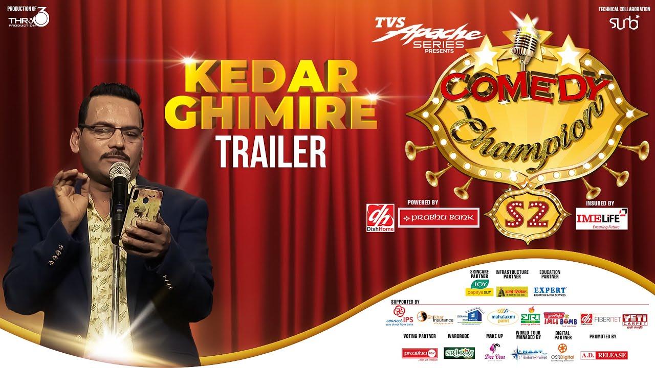 Kedar Ghimire - COMEDY CHAMPION S2 Trailer