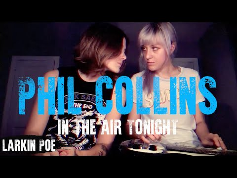 "Larkin Poe | Phil Collins Cover (""In The Air Tonight"") Mp3"