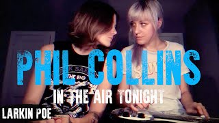"Larkin Poe | Phil Collins Cover (""In The Air Tonight"")"