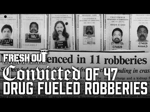 Convicted of 47 Drug Fueled Robberies - Fresh Out: Life After the Penitentiary