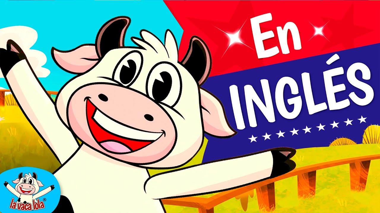 Lola The Cow - La Vaca Lola En Inglés - Canciones Infantiles
