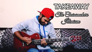 Takeaway - The Chainsmokers, Illenium ft. Lennon Stella (Guitar Cover)   Asad Khan