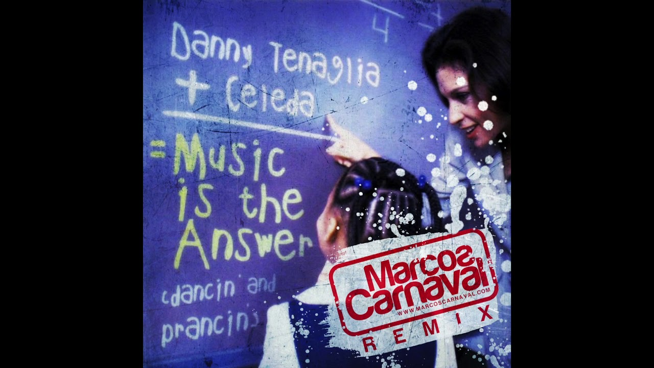 Download Danny Tenaglia + Celeda - Music Is The Answer (Marcos Carnaval Remix)