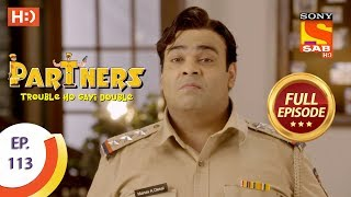 Partners Trouble Ho Gayi Double - Ep 113 - Full Episode - 3rd May, 2018