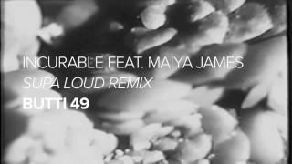 "Butti 49 ""Incurable"" - Supa Loud Remix"