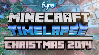 Minecraft Timelapse - Christmas Timelapse 2014