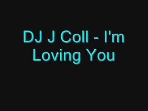 DJ J Coll - I'm Loving You