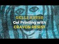 Gelli Arts® Gel Printing with Crayon Resist