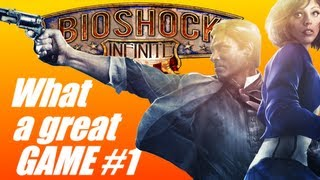 Bioshock Infinite: What a great game #1 (PC gameplay)
