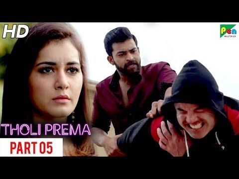Tholi Prema | New Romantic Hindi Dubbed Full Movie | Part 05 | Varun Tej, Raashi Khanna