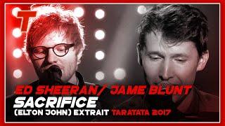"Ed Sheeran / James Blunt ""Sacrifice"" (Elton John) (2017)"