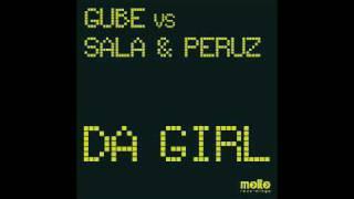 Gube Vs Sala & Peruz - Da Girl (original Mix)