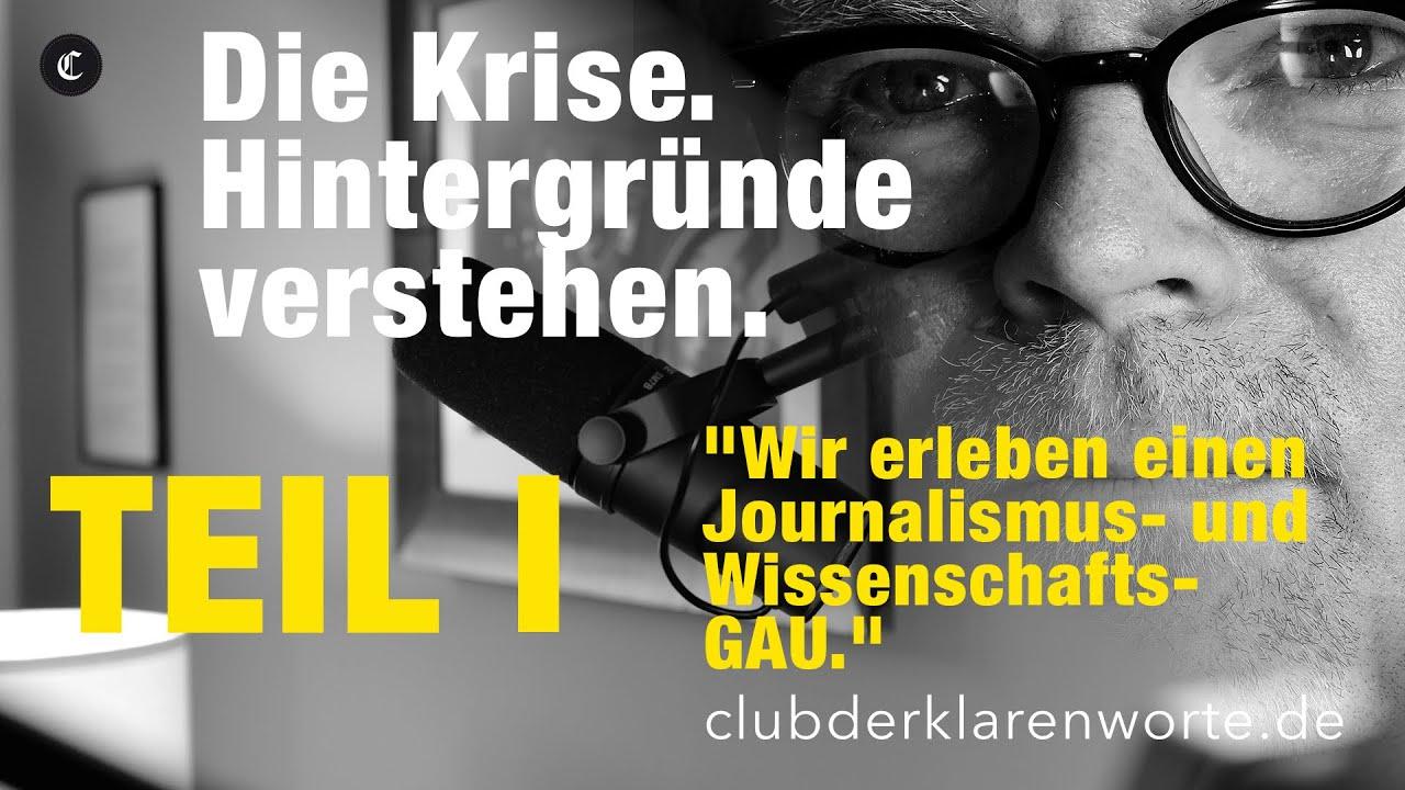 Klartext. Journalismus versagt in der Krise. Hintergründe mit Prof. Michael Meyen.