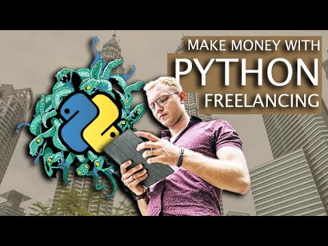 How To Make $8k Per Month On Freelancing With Python In 2020 - Python Freelance Jobs For Beginners