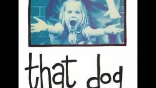 That Dog - Old Timer (Original 7