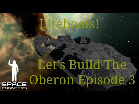 Space Engineers – Let's Build The Oberon Class Cruiser (Episode 3): Lifeboats and more