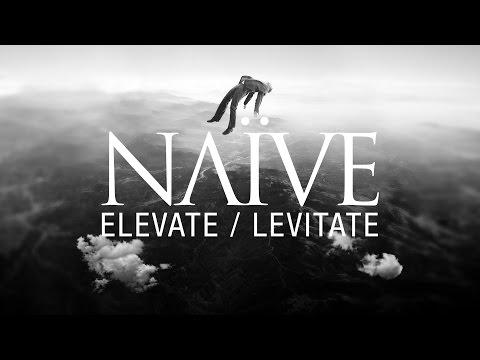 NAÏVE - Elevate / Levitate - Official Audio from new album ALTRA