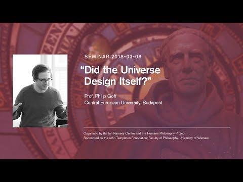 "Philip Goff - ""Did the Universe Design Itself?"""