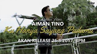 Download Aiman Tino - Ku Hanya Sayang Padamu (Teaser Music ) MP3 song and Music Video