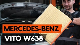 How to replace air filter on MERCEDES-BENZ VITO 1 (W638) [TUTORIAL AUTODOC]