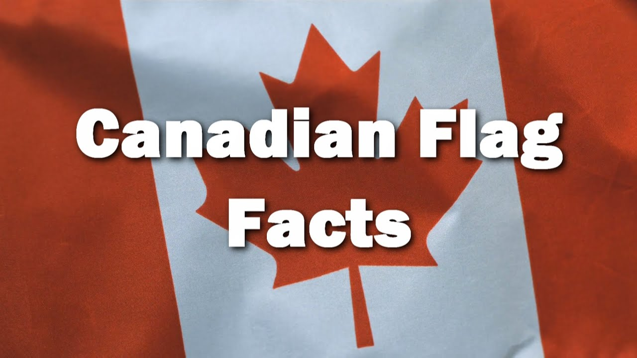 Interesting Facts About Canada S Flag As It Turns 50