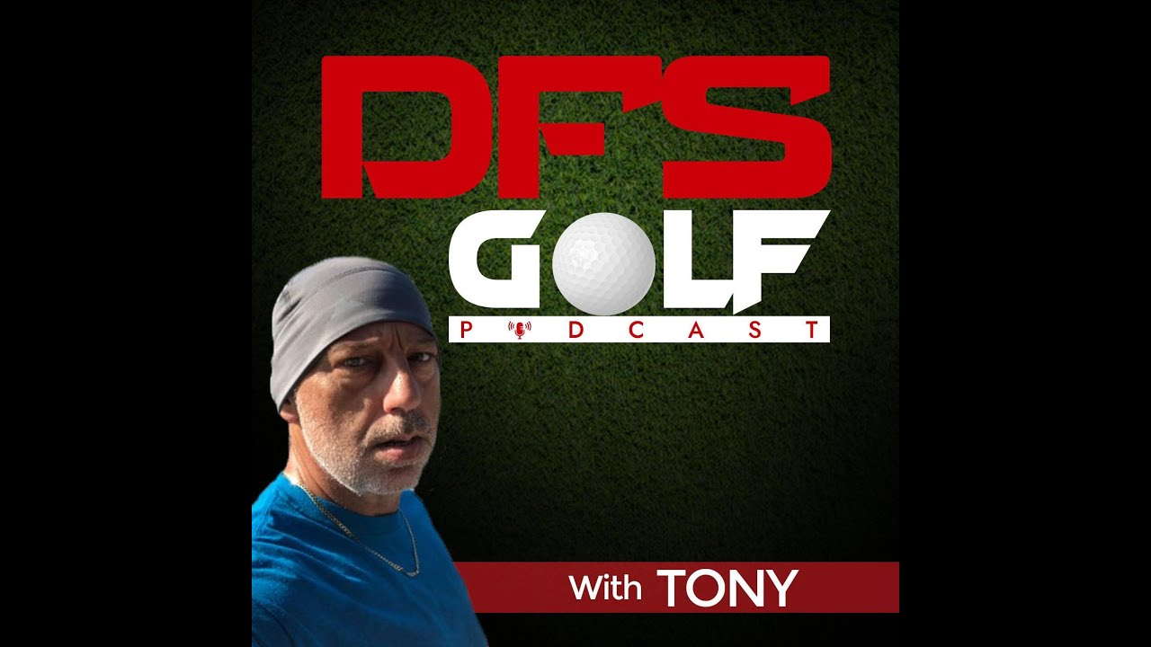 DFS Golf with Tony