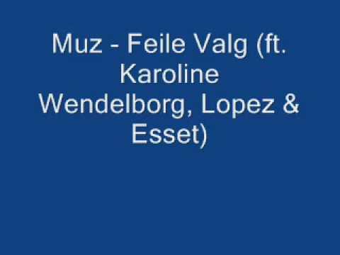 Muz  - Feile Valg ft Karoline Wendelborg, Lopez & Esset