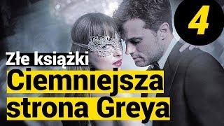 """ZŁE KSIĄŻKI: """"Ciemniejsza strona Greya"""" #4"""