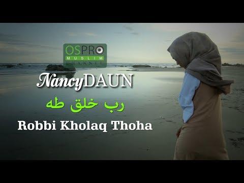 ROBBI KHOLAQ THOHA رب خلق طه - NancyDAUN
