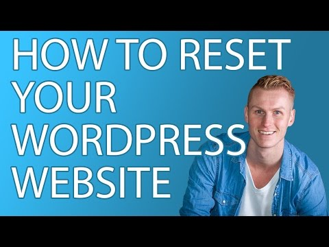 How To Reset Your WordPress Website To Its Original Settings