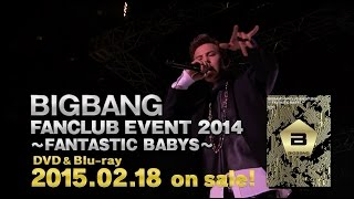 BIGBANG FANCLUB EVENT 2014 'FANTASTIC BABYS' (Trailer)