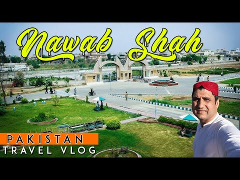 Nawabshah Sindh, Travel VLOG (Urdu)