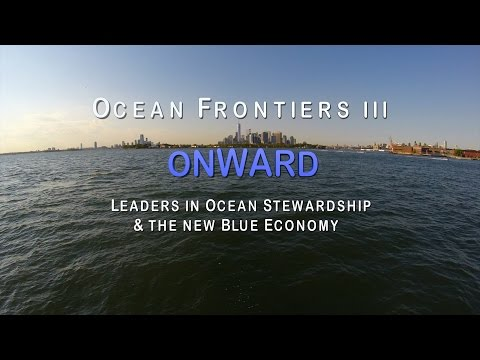 Ocean Frontiers III: Leaders in Ocean Stewardship & the New Blue Economy